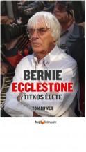 BERNIE ECCLESTONE TITKOS ÉLETE - Ebook - BOWER, TOM