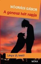 A GONOSZ HÉT NAPJA - LÉGY JÓ TESÓ! - Ekönyv - NÓGRÁDI GÁBOR