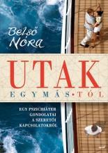 UTAK EGYMÁS-TÓL - Ebook - BELSŐ NÓRA
