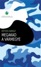 Megakad a vármegye - Ebook - Eötvös Károly