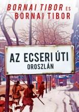 AZ ECSERI ÚTI OROSZLÁN - Ekönyv - BORNAI TIBOR