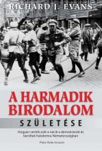 A HARMADIK BIRODALOM SZÜLETÉSE - Ekönyv - EVANS, RICHARD J.