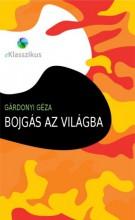 Bojgás az világba - Ekönyv - Gárdonyi Géza