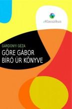 Göre Gábor biró úr könyve - Ekönyv - Gárdonyi Géza