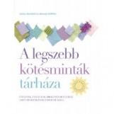 A LEGSZEBB KÖTÉSMINTÁK TÁRHÁZA - Ekönyv - STANFIELD, LESLEY-GRIFFITHS, MELODY