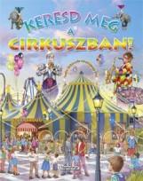 Keresd meg a cirkuszban! - Keresd meg! - Ekönyv - NAPRAFORGÓ KÖNYVKIADÓ