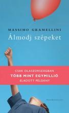 Álmodj szépeket! - Ekönyv - Massimo Gramellini