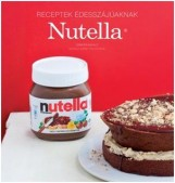 NUTELLA - RECEPTEK ÉDESSZÁJÚAKNAK - Ekönyv - MAHUT, SANDRA