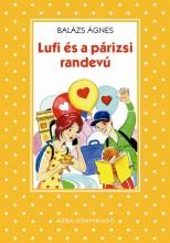 LUFI ÉS A PÁRIZSI RANDEVÚ - Ekönyv - BALÁZS ÁGNES