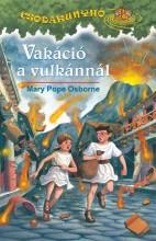 VAKÁCIÓ A VULKÁNNÁL - CSODAKUNYHÓ 13. - Ekönyv - OSBORNE, MARY POPE