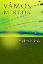 SZITAKÖTŐ - NEMZEDÉKÜNK REGÉNYE - - Ekönyv - VÁMOS MIKLÓS