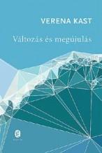 VÁLTOZÁS ÉS MEGÚJULÁS - Ekönyv - KAST, VERENA