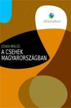 A csehek Magyarországban - Ekönyv - Jósika Miklós