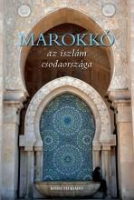 MAROKKÓ - AZ ISZLÁM CSODAORSZÁGA - Ekönyv - KOSSUTH KIADÓ ZRT.