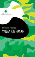 Tanár úr kérem - Ekönyv - Karinthy Frigyes