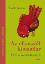 AZ ELKÓSZÁLT KISMADÁR - VIDÁM MESEOLVASÓ 2. - Ebook - ÉRSEK RÓZSA