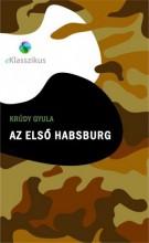 Az első Habsburg - Ekönyv - Krúdy Gyula
