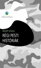 Régi pesti históriák - Ekönyv - Krúdy Gyula