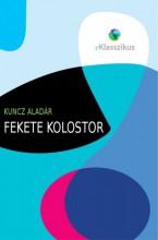 Fekete kolostor - Ekönyv - Kuncz Aladár