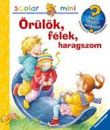 ÖRÜLÖK, FÉLEK, HARAGSZOM - SCOLAR MINI 16. - Ekönyv - SCOLAR KIADÓ ÉS SZOLGÁLTATÓ KFT.