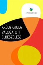 Krúdy Gyula válogatott elbeszélései - Ekönyv - Krúdy Gyula