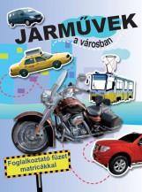 JÁRMŰVEK A VÁROSBAN - FOGLALKOZTATÓ FÜZET MATRICÁKKAL - Ekönyv - MANÓ KÖNYVEK