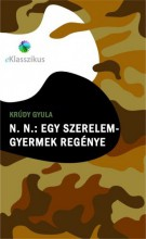 N. N. : Egy szerelem-gyermek regénye - Ekönyv - Krúdy Gyula