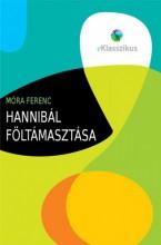 Hannibál föltámasztása - Ekönyv - Móra Ferenc
