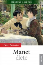 MANET ÉLETE - Ekönyv - PERRUCOT, HENRI