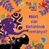 MIÉRT VAN ELEFÁNTNAK ORMÁNYA? - - Ekönyv - GENERAL PRESS KFT.