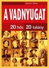 A VADNYUGAT - 20 HŐS, 20 TALÁNY - Ekönyv - HAHNER PÉTER