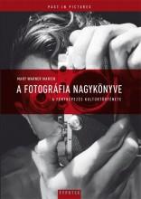 A FOTOGRÁFIA NAGYKÖNYVE (ÚJ, 2. KIAD.) - Ekönyv - WARNER MARIEN, MARY