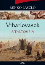 VIHARLOVASOK - A TÁLTOS FIA - Ebook - BENKŐ LÁSZLÓ