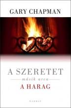 A SZERETET MÁSIK ARCA - A HARAG (ÚJ!) - Ekönyv - CHAPMAN, GARY