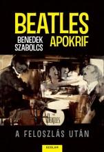 BEATLES APOKRIF - A FELOSZLÁS UTÁN - Ekönyv - BENEDEK SZABOLCS