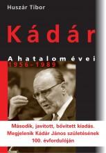 KÁDÁR - A HATALOM ÉVEI 1956-1989 (2. JAV., BŐV., KIAD.) - Ekönyv - HUSZÁR TIBOR
