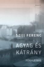 Agyag és kátrány - Ekönyv - Szijj Ferenc