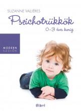 PSZICHOTRÜKKÖK - 0-3 ÉVES KORIG - Ebook - VALLIÉRES, SUZANNE