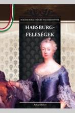 HABSBURG-FELESÉGEK - Ekönyv - FALVAI RÓBERT