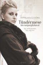 Tündérmese kis szépséghibával - Egy méhnyakrákos lány négy éve  - Ekönyv - Mittelholz Dóra