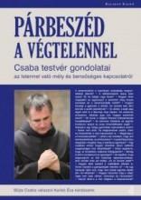 PÁRBESZÉD A VÉGTELENNEL - CSABA TESTVÉR GONDOLATAI - Ekönyv - BÖJTE CSABA-KARIKÓ ÉVA