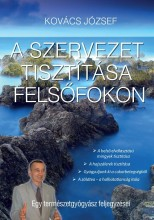 A SZERVEZET TISZTÍTÁSA FELSŐFOKON - Ekönyv - KOVÁCS JÓZSEF