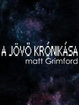 A Jövő Krónikása - Ekönyv - Matt Grimford