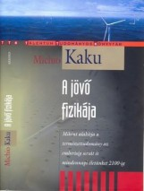 A JÖVŐ FIZIKÁJA - Ebook - KAKU, MICHIO