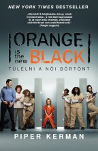 Orange is the new Black - Túlélni a női börtönt  - Ekönyv - Piper Kerman