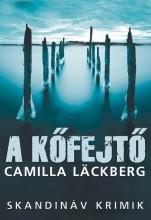 A KŐFEJTŐ - SKANDINÁV KRIMIK - Ekönyv - LÄCKBERG, CAMILLA