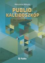 Publio Kaleidoszkóp I. - Ekönyv - Mészáros Mátyás