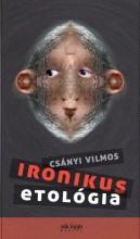 IRONIKUS ETOLÓGIA - Ekönyv - CSÁNYI VILMOS