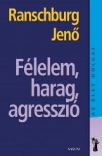 FÉLELEM, HARAG, AGRESSZIÓ - AZ ÉLET DOLGAI - Ekönyv - RANSCHBURG JENŐ