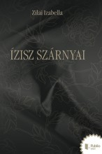 Ízisz szárnyai - Ekönyv - Zilai Izabella